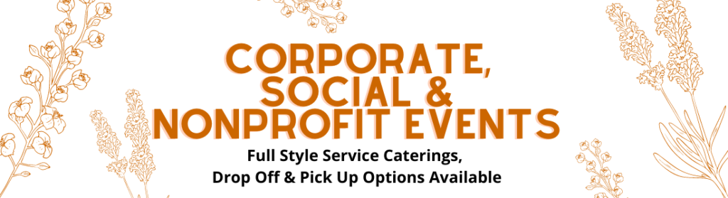 Corporate, Social and Nonprofit Catering